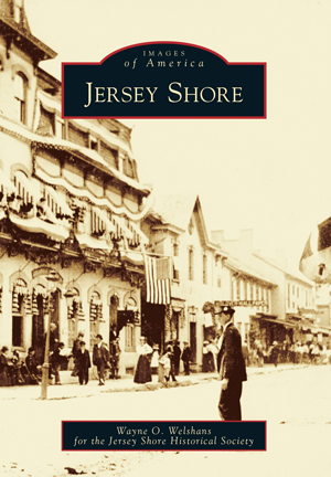 illustrated history of Jersey Shore as presented by Wayne Welshans.